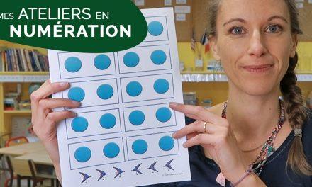 MES ATELIERS DE NUMÉRATION DANS MA CLASSE DE CE1-CE2